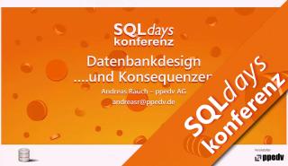 2016/SQLdays2016/Datenbankdesign-Konsequenzen-AndreasRauch