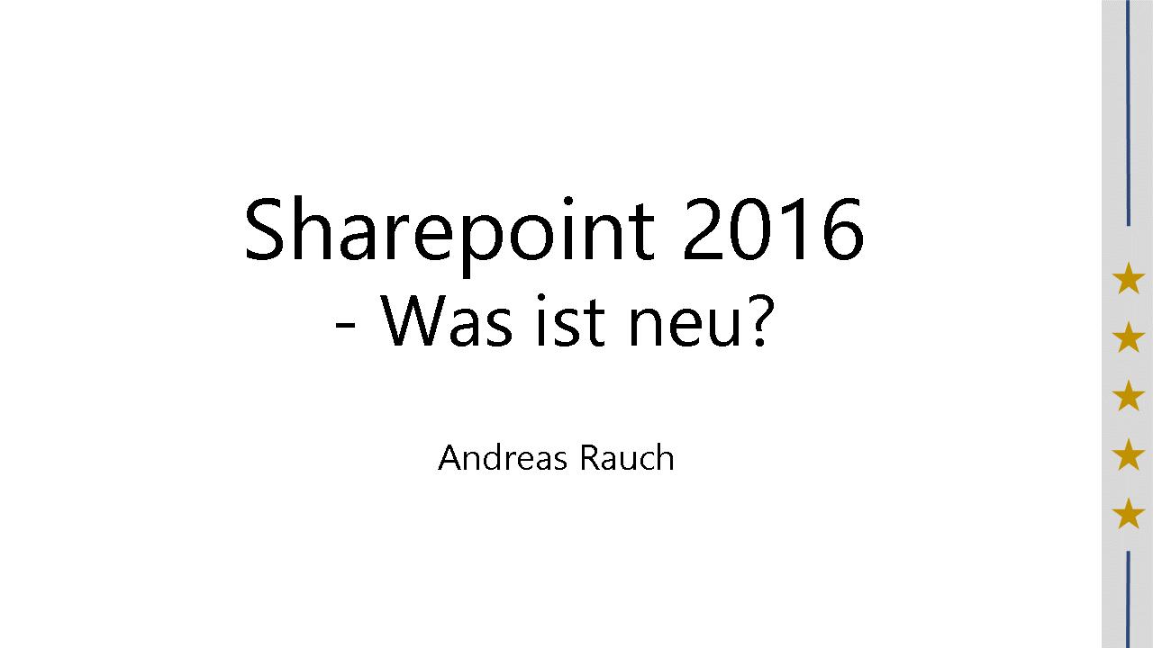 2016/Webinar/SharePoint-2016-Neuheiten-AndreasRauch