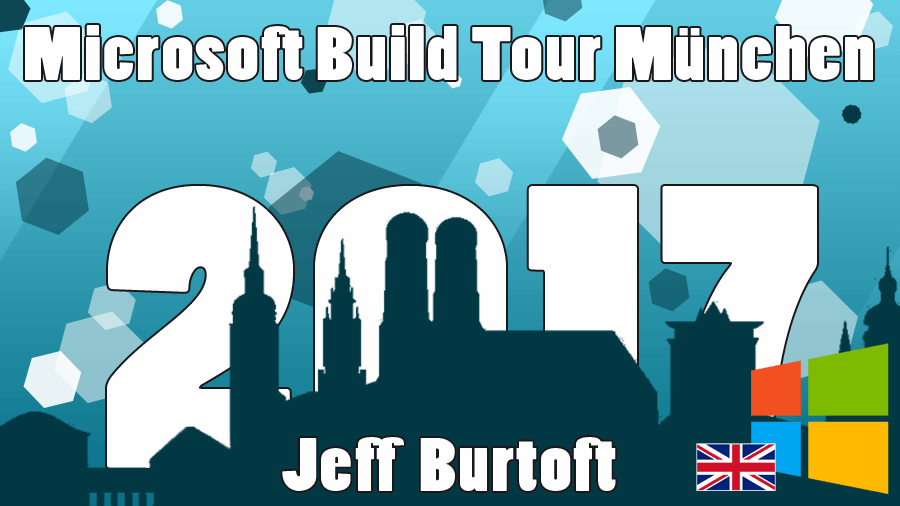 2017/MSbuildtour/MSbuildtour-Fall-Creators-Update-microsoft-cross-platform-muenchen-dotnet-munich-NeilHutson-ChrisRisner-JeffBurtoft