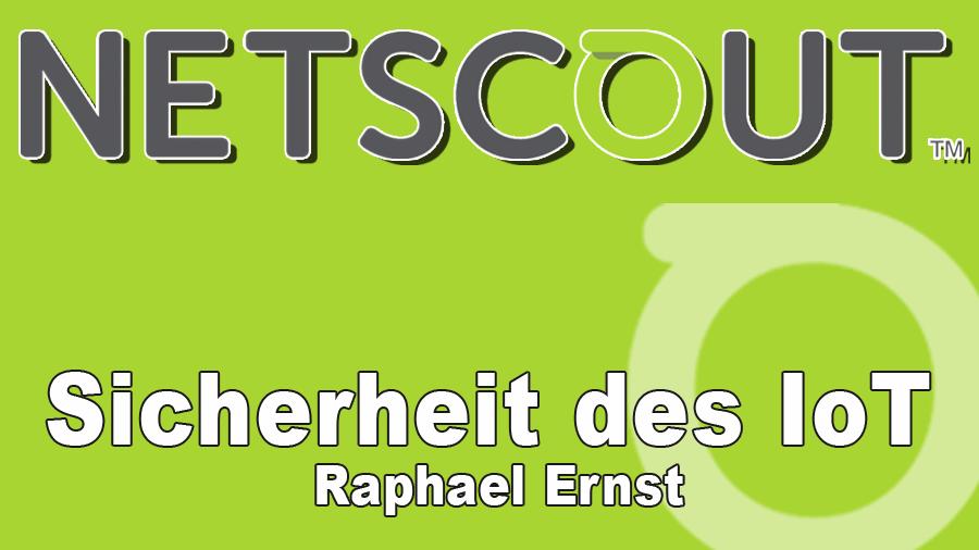 2017/NetScout/NetScout-Sicherheit-IoT-Fraunhofer-FKIE-Cyber-Analysis-Defense-Event-RaphaelErnst