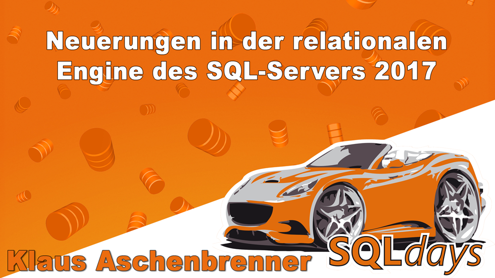 2017/SQLdays/Neuerungen-relationalen-Engine-SQL-Server-2017-KlausAschenbrenner