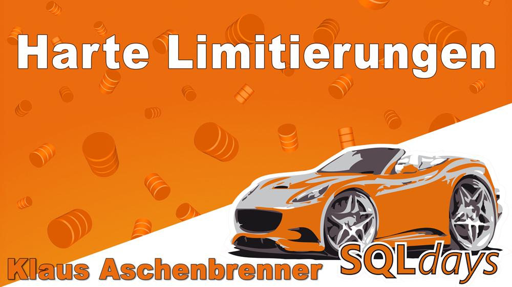 2017/SQLdays/SQL-Server-Harte-Limitierungen-KlausAschenbrenner