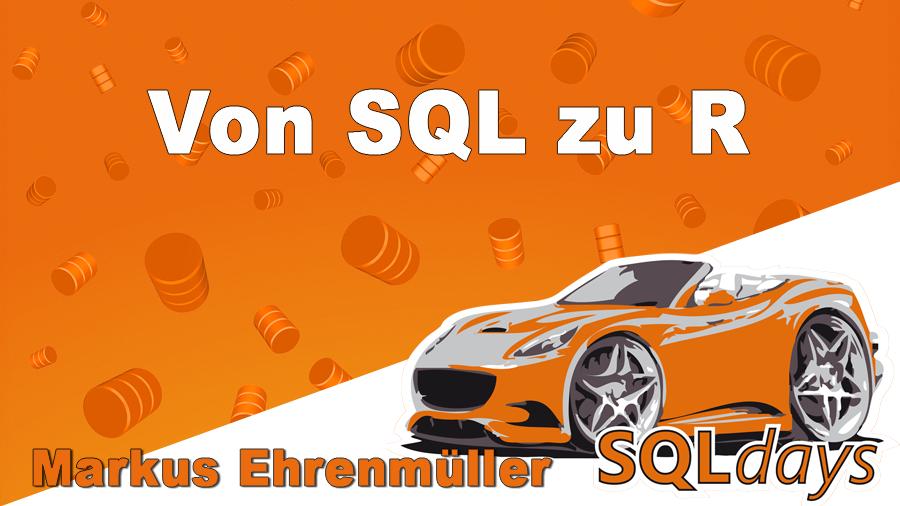 2017/SQLdays/SQLdays-R-TSQL-sql-MarkusEhrenmueller