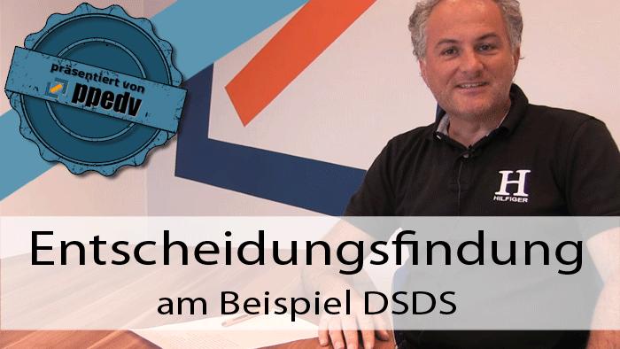2017/Trainer/Entscheidungsfindung_DSDS_Deutschland-Superstar-decision-Evaluation-Etymologie-Entscheidungstheorie-Scrum-Präferenzmatrix-HannesPreishuber