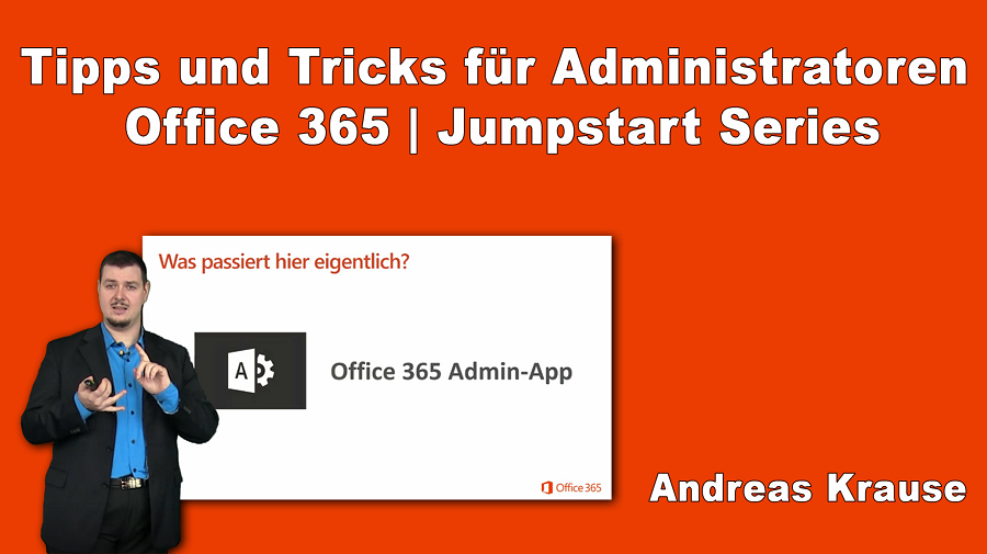 2017/Trainer/office-microsoft-Tipps-Tricks-Administratoren-Jumpstart-Office365-AndreasKrause