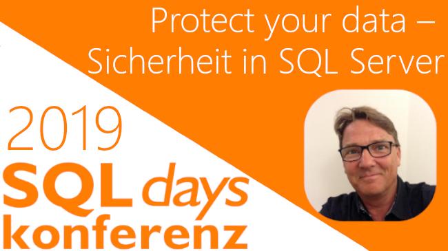 2019/SQLDays/SQLDaysProtectSicherheitSQLServerSecurity