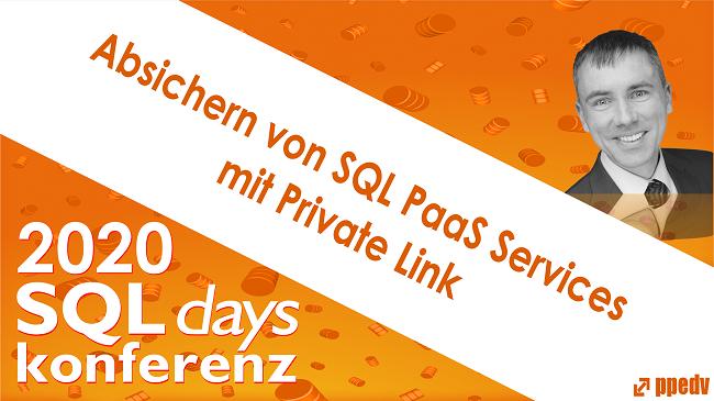 2020/SQLdays/SQLdaysAbsichernvonSQLPaaSServicesmitPrivateLink