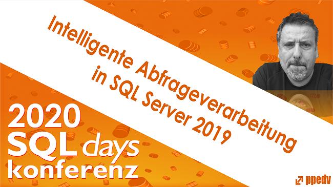 2020/SQLdays/SQLdaysIntelligenteAbfrageverarbeitunginSQLServer2019