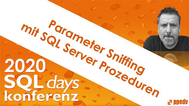2020/SQLdays/SQLdaysParameterSniffingmitSQLServerProzeduren