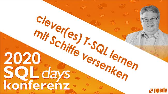 2020/SQLdays/SQLdayscleveresTSQLlernenmitSchiffeversenken