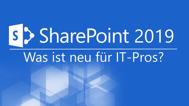 webinarWebcast/SharePoint2019OnPremisesWebinarWasistneufuerITPros