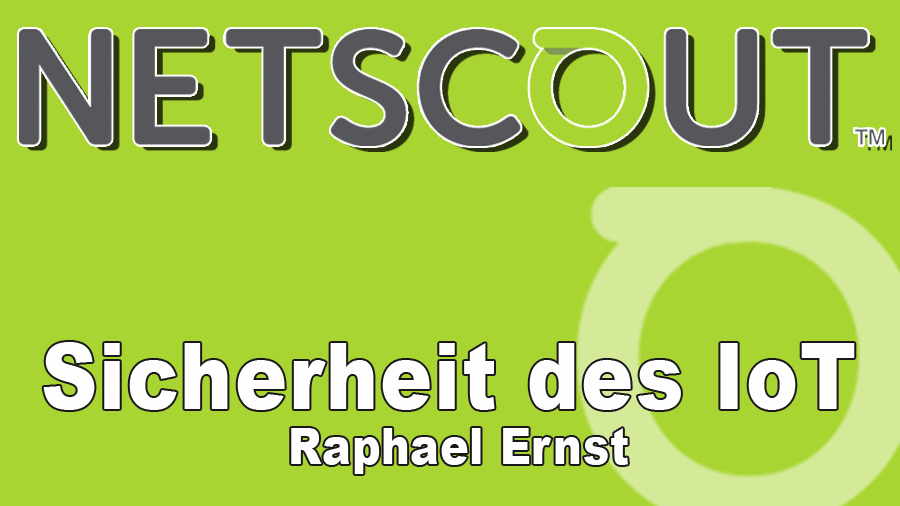 2017/NetScout/NetScout-Sicherheit-IoT-Fraunhofer-FKIE-Cyber-Analysis-Defense-Event-RaphaelErnst