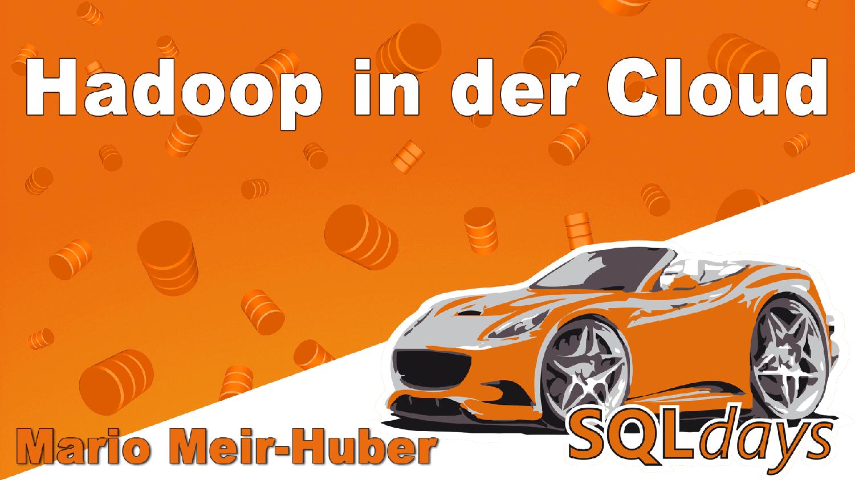 2017/SQLdays/Hadoop-in-der-Cloud-MarioMeirHuber
